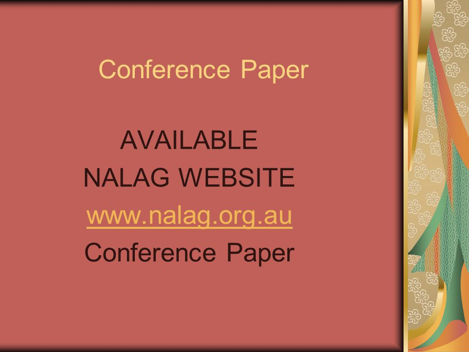 Conference Paper AVAILABLE NALAG WEBSITE www.nalag.org.au Conference Paper
