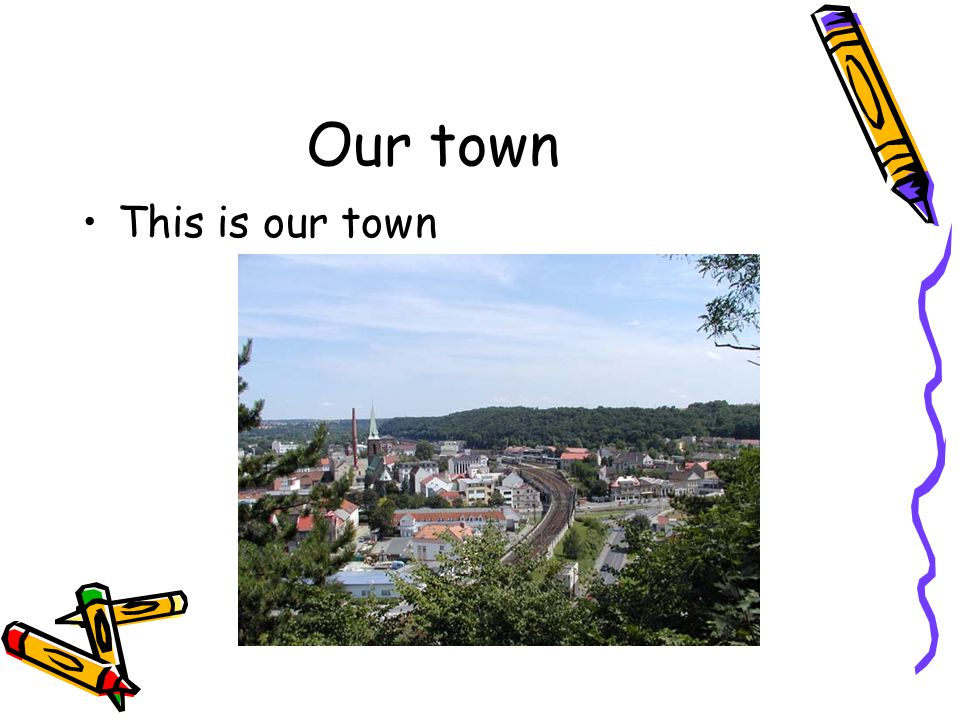 Our town This is our town