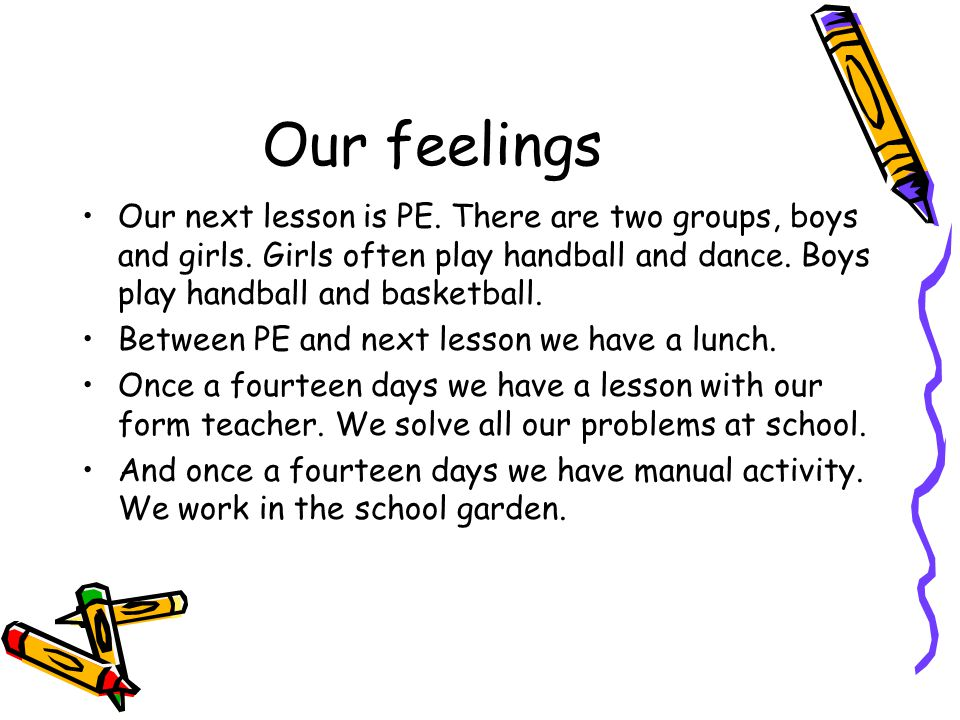 Our feelings Our next lesson is PE. There are two groups, boys and girls.
