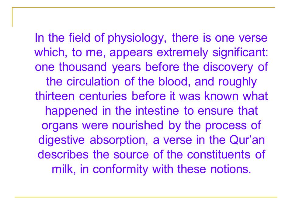 In the field of physiology, there is one verse which, to me, appears extremely significant: one thousand years before the discovery of the circulation