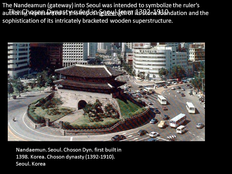 Nandaemun. Seoul. Choson Dyn. first built in 1398. Korea. Choson dynasty (1392-1910). Seoul. Korea The Chosen Dynasty ruled in Seoul from 1392-1910. T