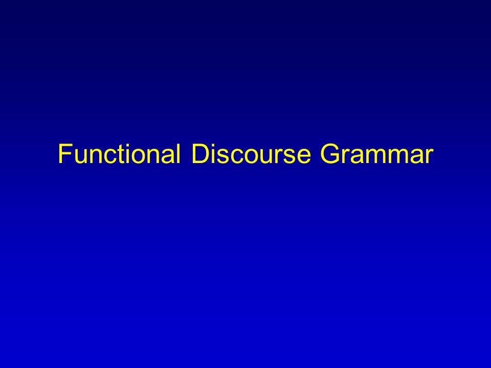 Functional Discourse Grammar
