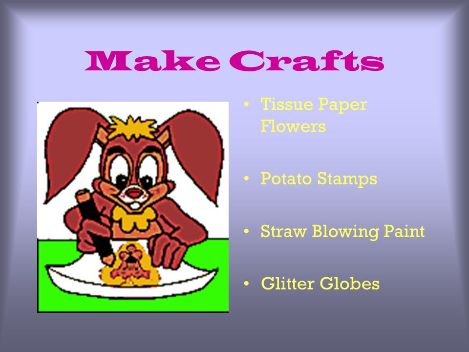 Make Crafts Tissue Paper Flowers Potato Stamps Straw Blowing Paint Glitter Globes