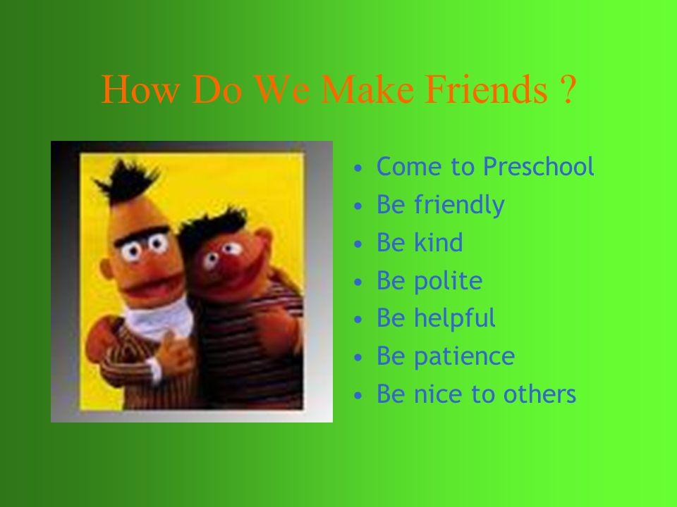 How Do We Make Friends .