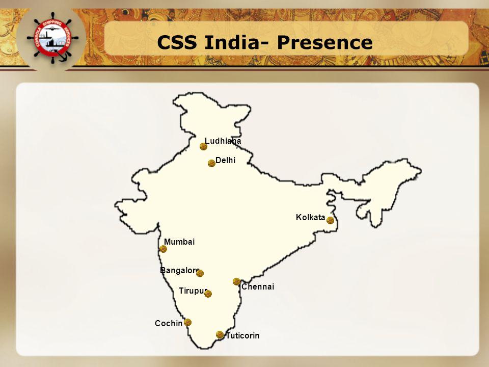 Mumbai Bangalore Chennai Kolkata Tirupur Tuticorin Cochin Delhi CSS India- Presence Ludhiana