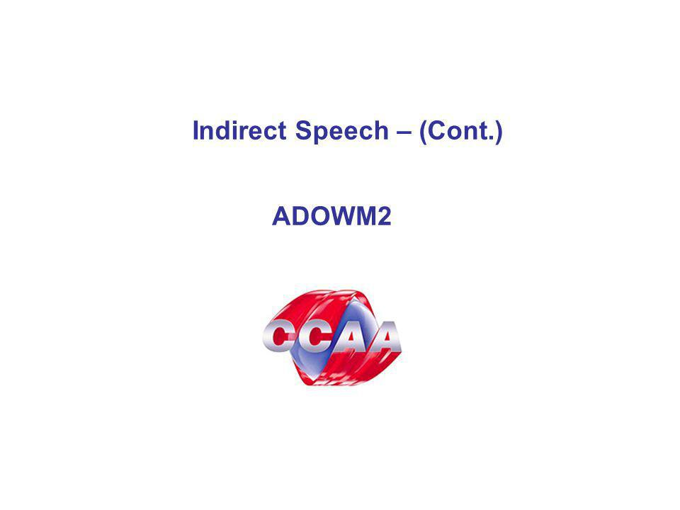 Indirect Speech – (Cont.) ADOWM2