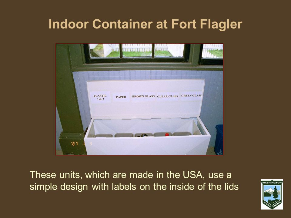 Indoor Container at Fort Flagler These units, which are made in the USA, use a simple design with labels on the inside of the lids