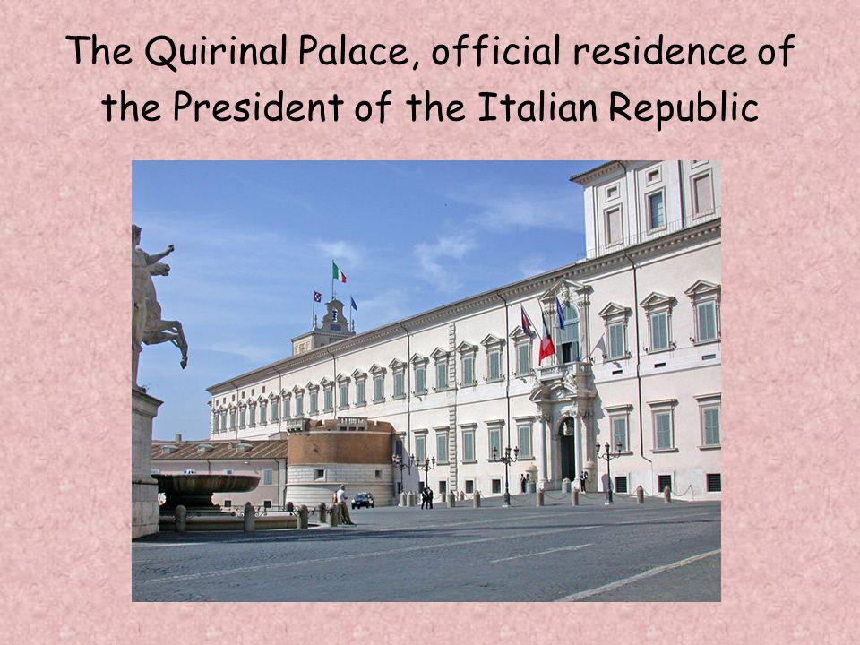 The Quirinal Palace, official residence of the President of the Italian Republic