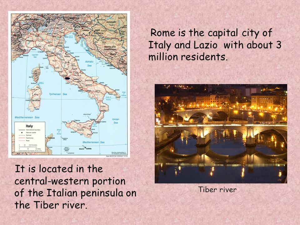 It is located in the central-western portion of the Italian peninsula on the Tiber river.
