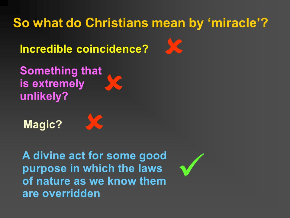 So what do Christians mean by miracle. Something that is extremely unlikely.