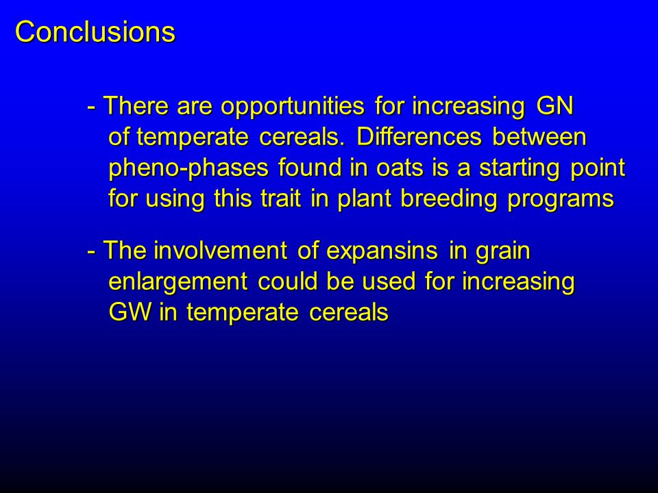 Conclusions - There are opportunities for increasing GN of temperate cereals.