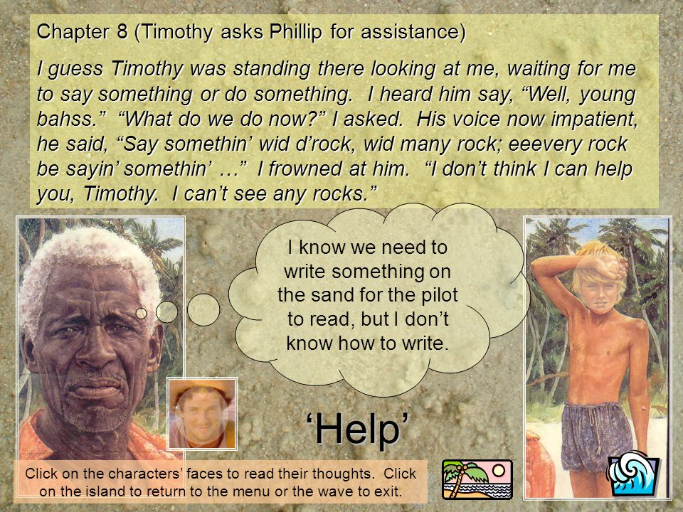 Chapter 8 (Timothy asks Phillip for assistance) I guess Timothy was standing there looking at me, waiting for me to say something or do something. I h