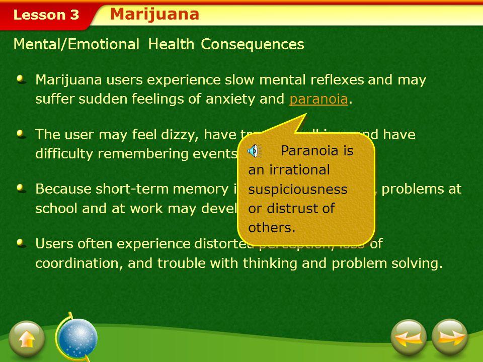 Lesson 3 MarijuanaMarijuana is the common name for the Indian hemp plant.