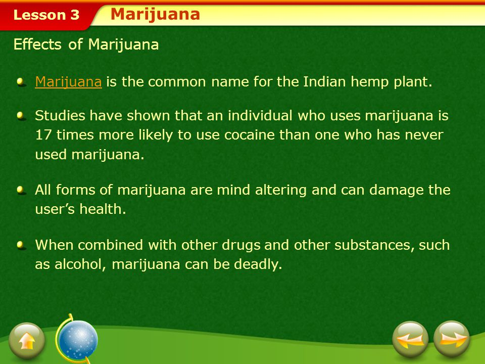 Lesson 3 In this lesson, youll learn to: Analyze the harmful effects of marijuana, inhalants, steroids, and other substances.