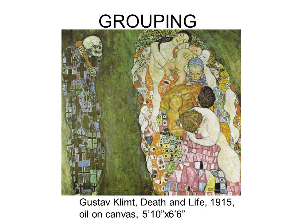 GROUPING Gustav Klimt, Death and Life, 1915, oil on canvas, 510x66