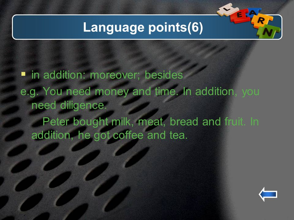 Language points(6) in addition: moreover; besides e.g.