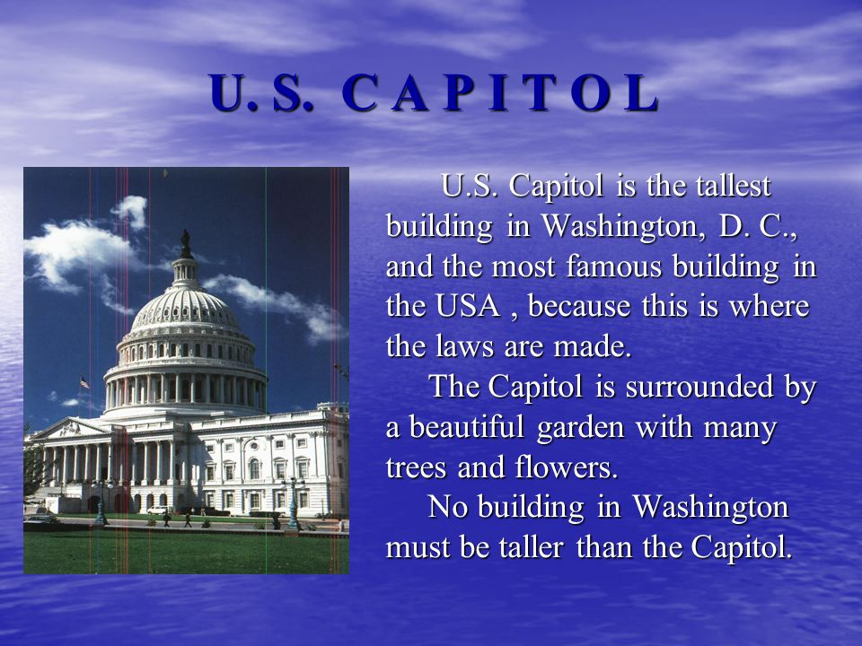 U. S. C A P I T O L U.S. Capitol is the tallest U.S.