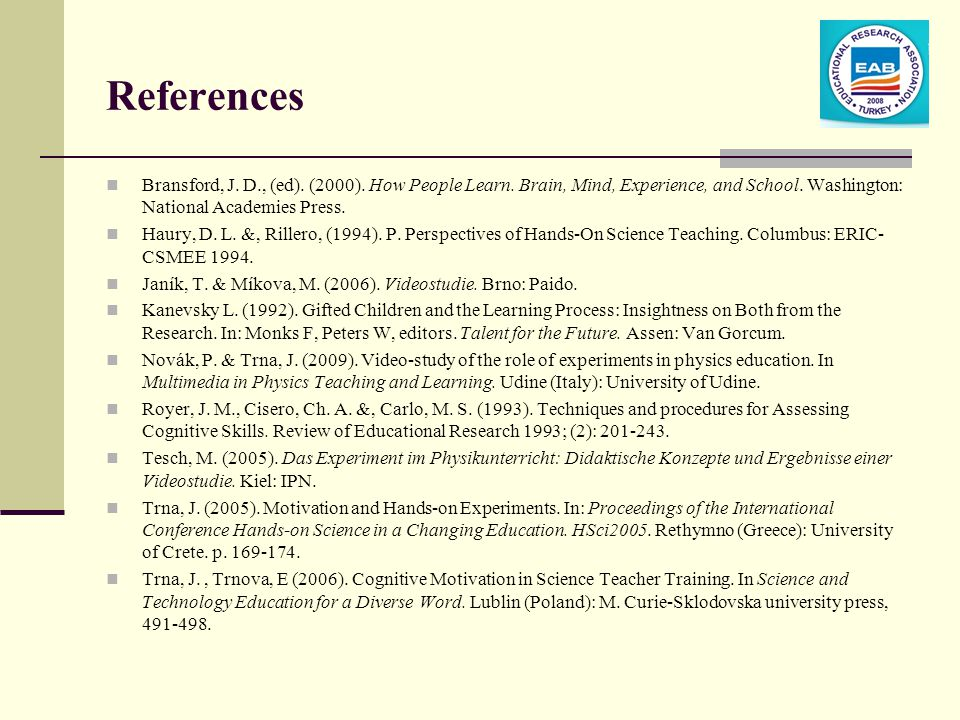 References Bransford, J. D., (ed). (2000). How People Learn.
