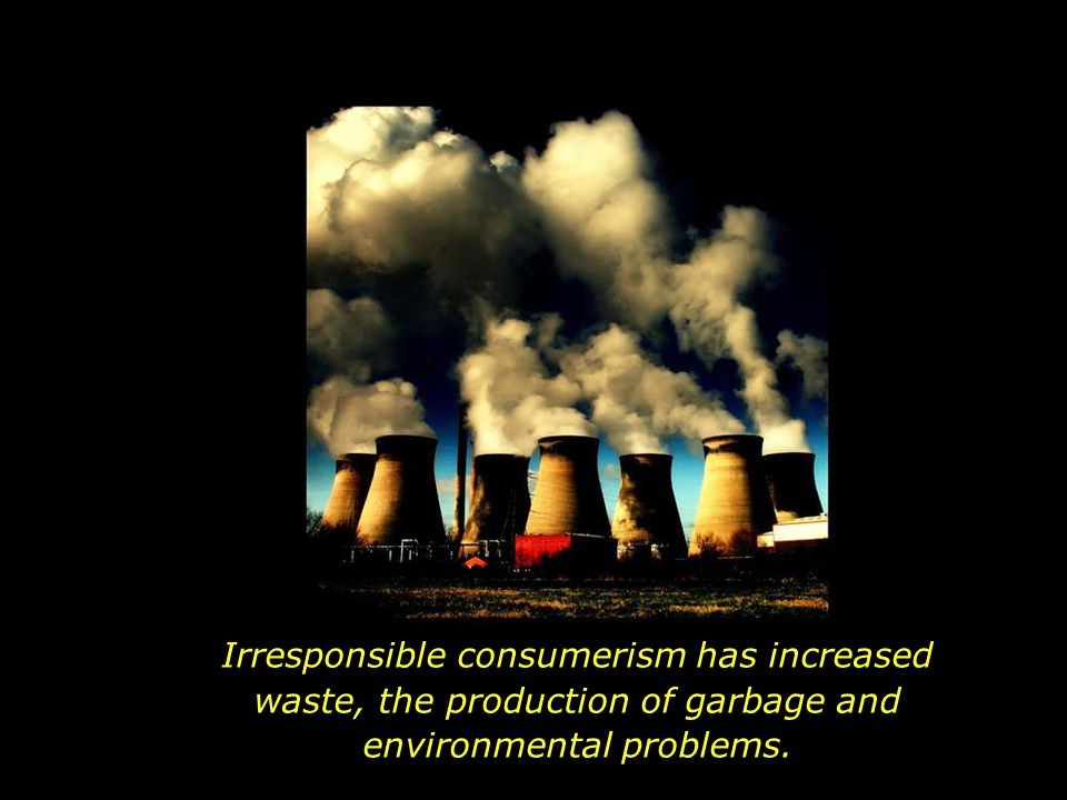 The well being of all and the preservation of Earth are sacrificed for the profit of a few.