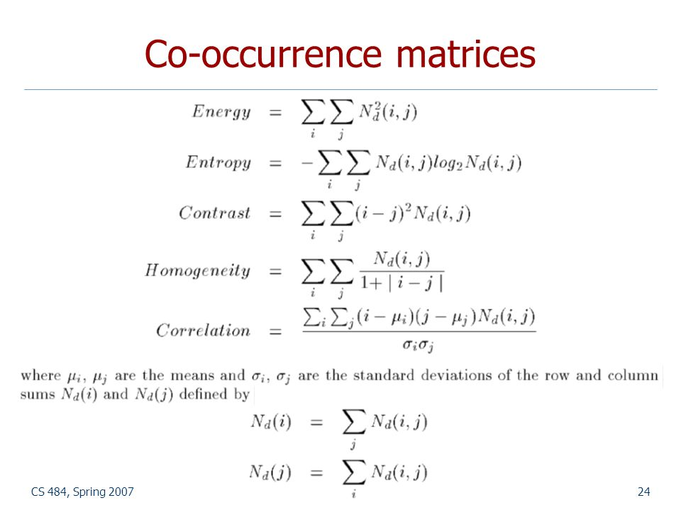 CS 484, Spring 2007©2007, Selim Aksoy24 Co-occurrence matrices