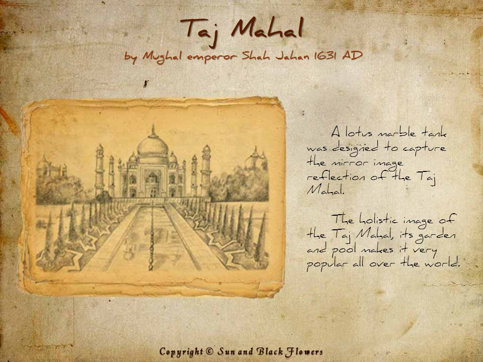 A lotus marble tank was designed to capture the mirror image reflection of the Taj Mahal.