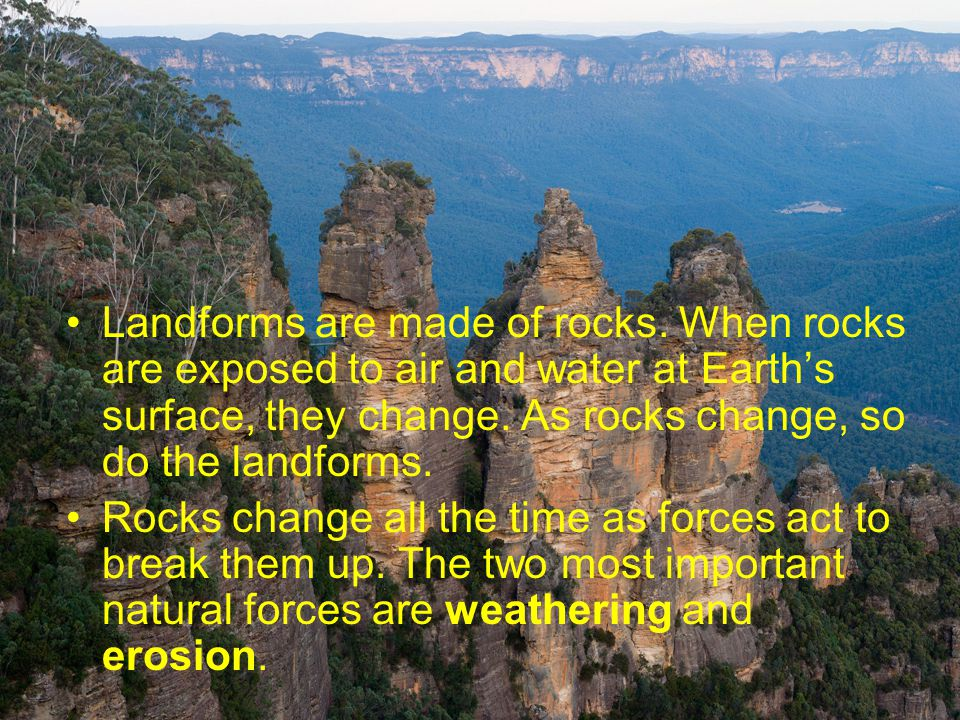 Erosion by Gravity Gravity pulls everything towards the center of the Earth.
