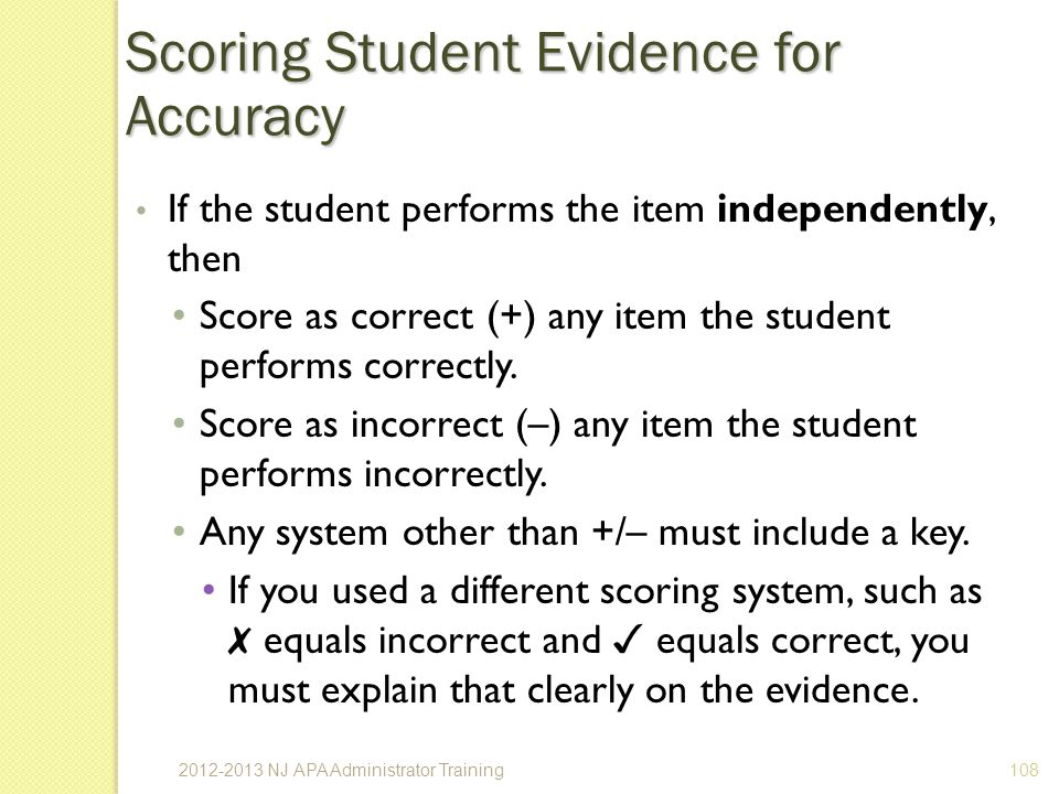 If the student performs the item independently, then Score as correct (+) any item the student performs correctly.