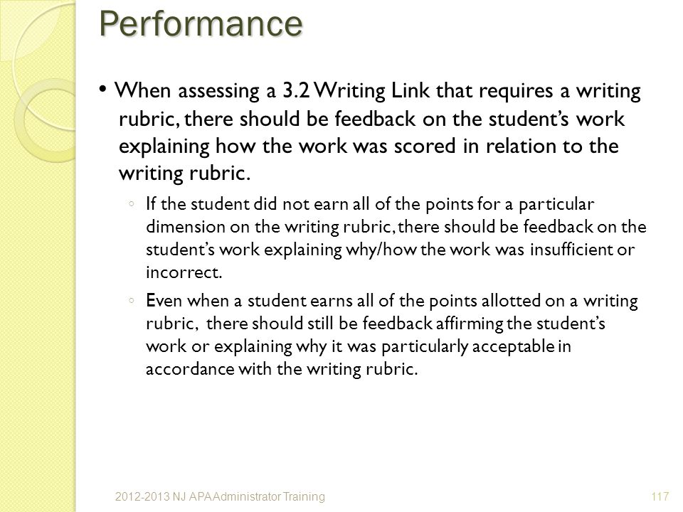 When assessing a 3.2 Writing Link that requires a writing rubric, there should be feedback on the students work explaining how the work was scored in relation to the writing rubric.