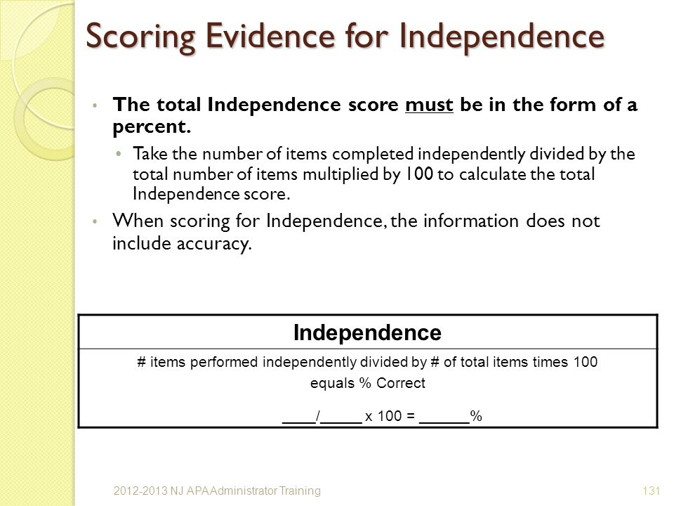 Scoring Evidence for Independence The total Independence score must be in the form of a percent.