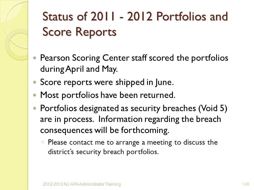 Pearson Scoring Center staff scored the portfolios during April and May.