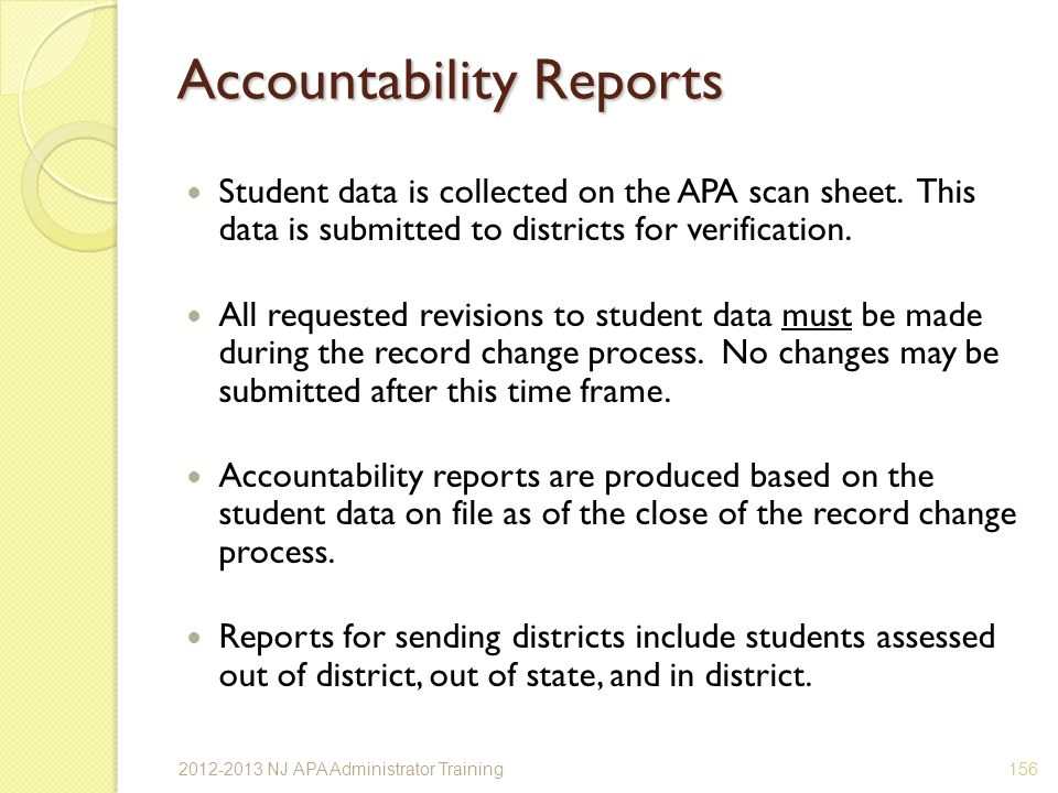 Accountability Reports Student data is collected on the APA scan sheet.