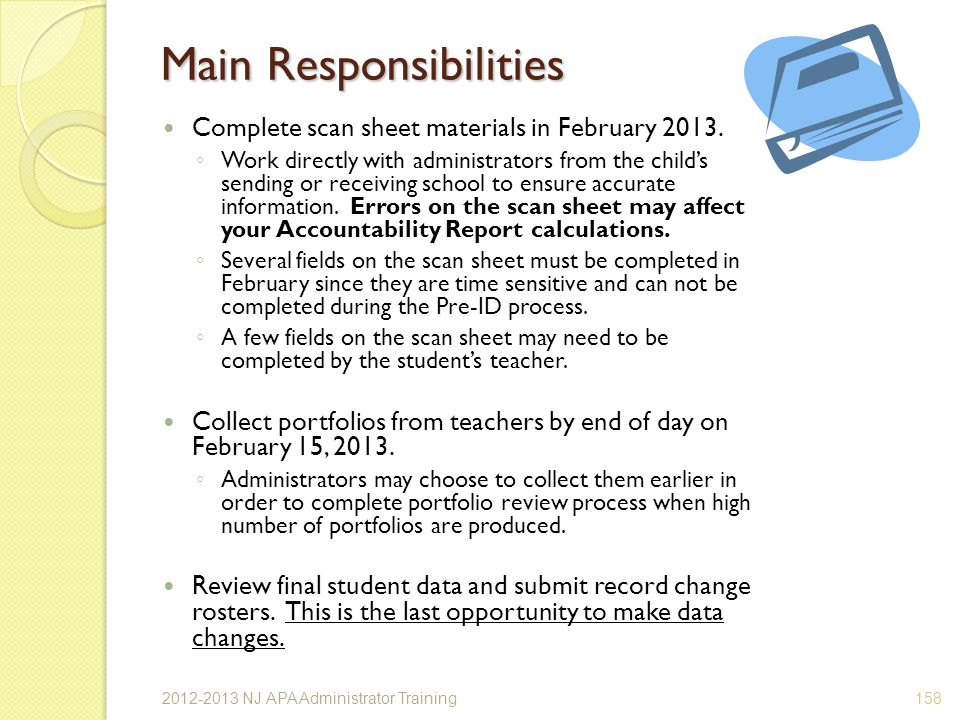 Main Responsibilities Complete scan sheet materials in February 2013.