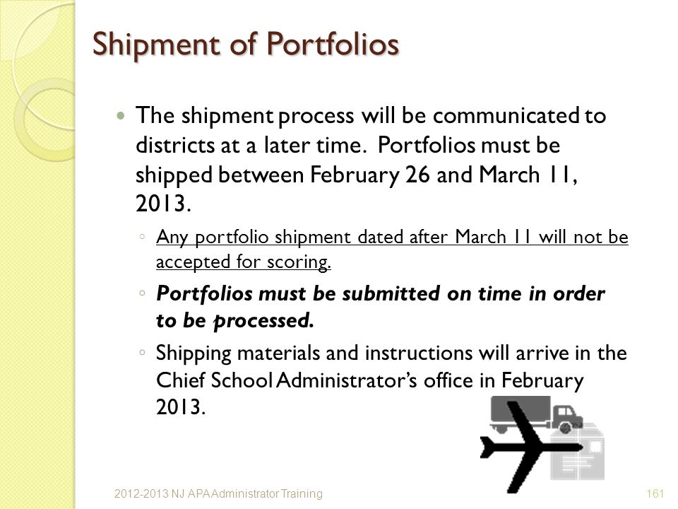 Shipment of Portfolios The shipment process will be communicated to districts at a later time.