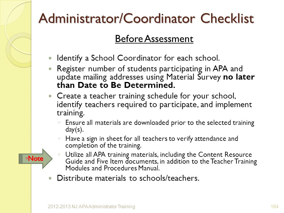 Administrator/Coordinator Checklist Before Assessment Identify a School Coordinator for each school.
