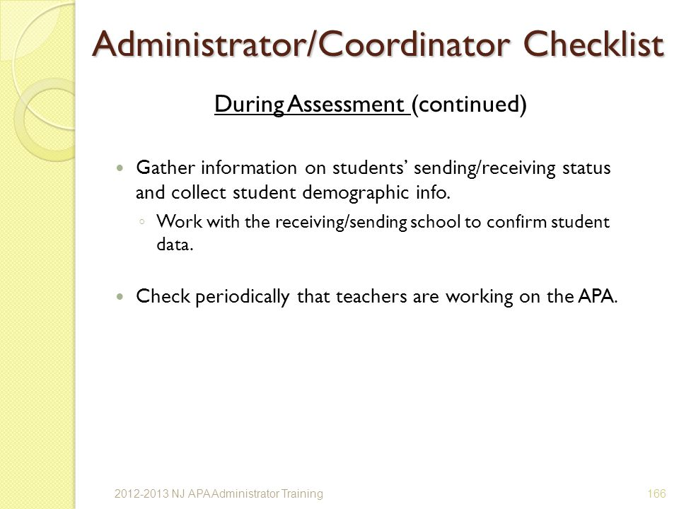 During Assessment (continued) Gather information on students sending/receiving status and collect student demographic info.