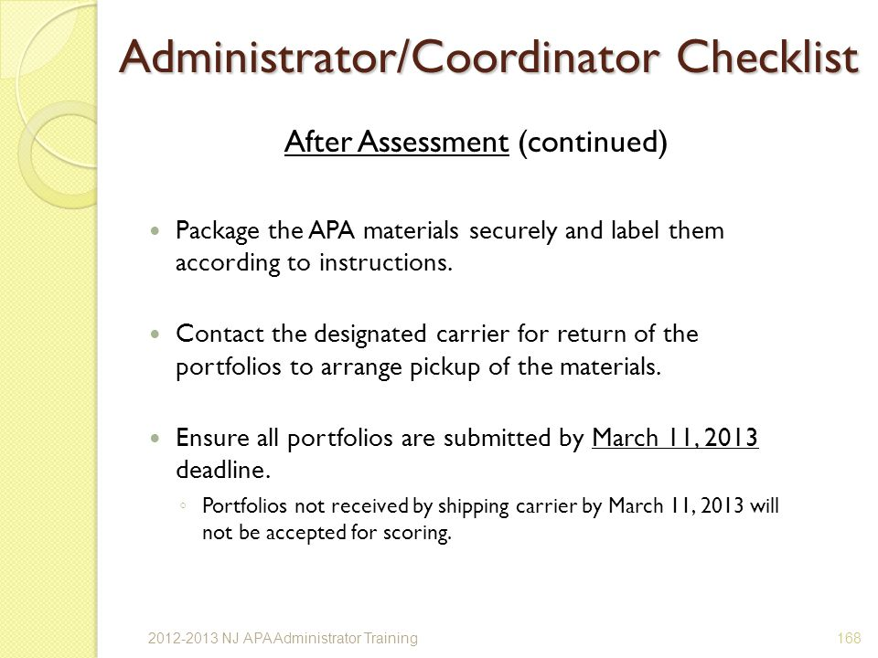 After Assessment (continued) Package the APA materials securely and label them according to instructions.