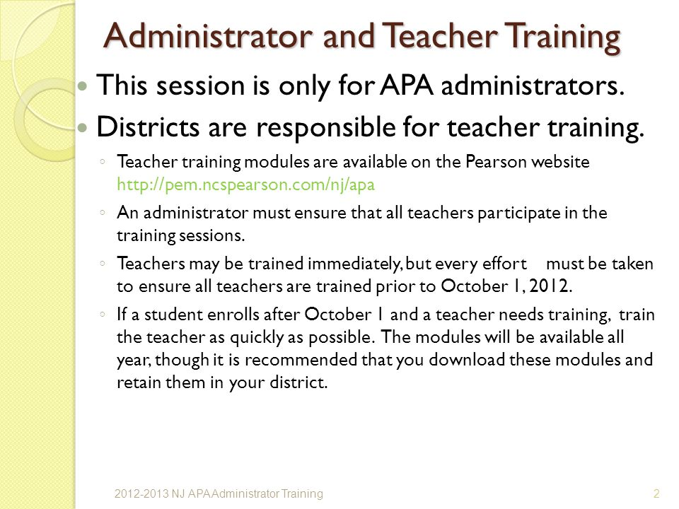 Administrator and Teacher Training This session is only for APA administrators.