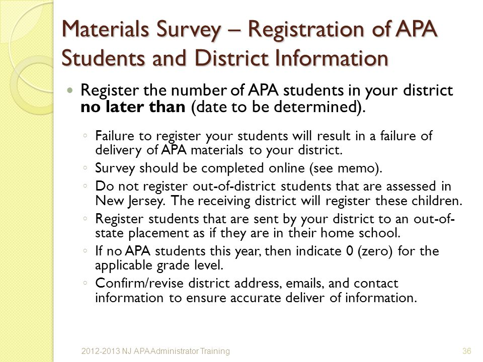 Materials Survey – Registration of APA Students and District Information Register the number of APA students in your district no later than (date to be determined).