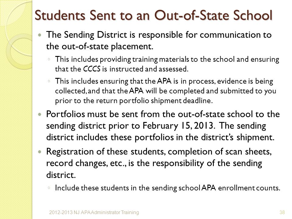 Students Sent to an Out-of-State School The Sending District is responsible for communication to the out-of-state placement.