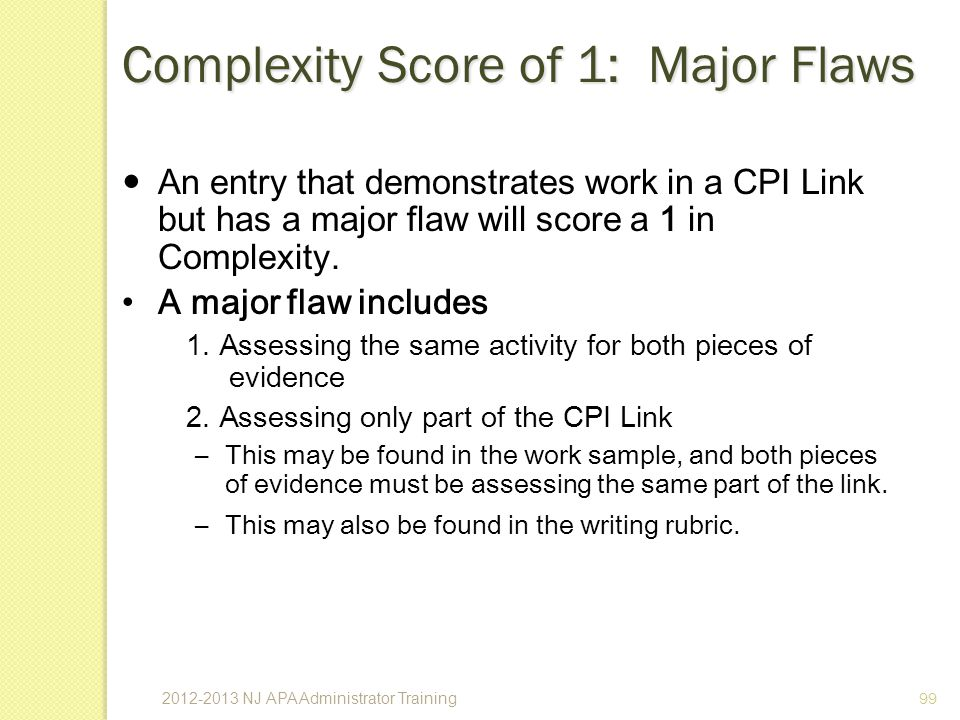99 Complexity Score of 1: Major Flaws An entry that demonstrates work in a CPI Link but has a major flaw will score a 1 in Complexity.
