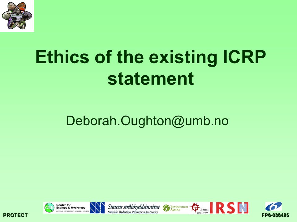 PROTECTFP Ethics of the existing ICRP statement