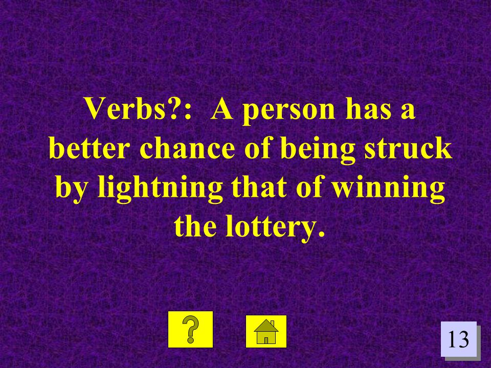 13 Verbs?: A person has a better chance of being struck by lightning that of winning the lottery.