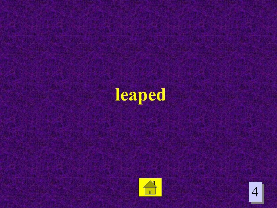 4 4 leaped