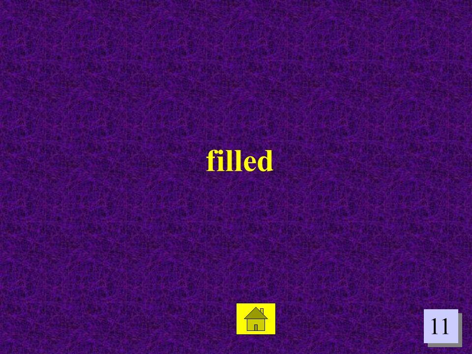 11 filled