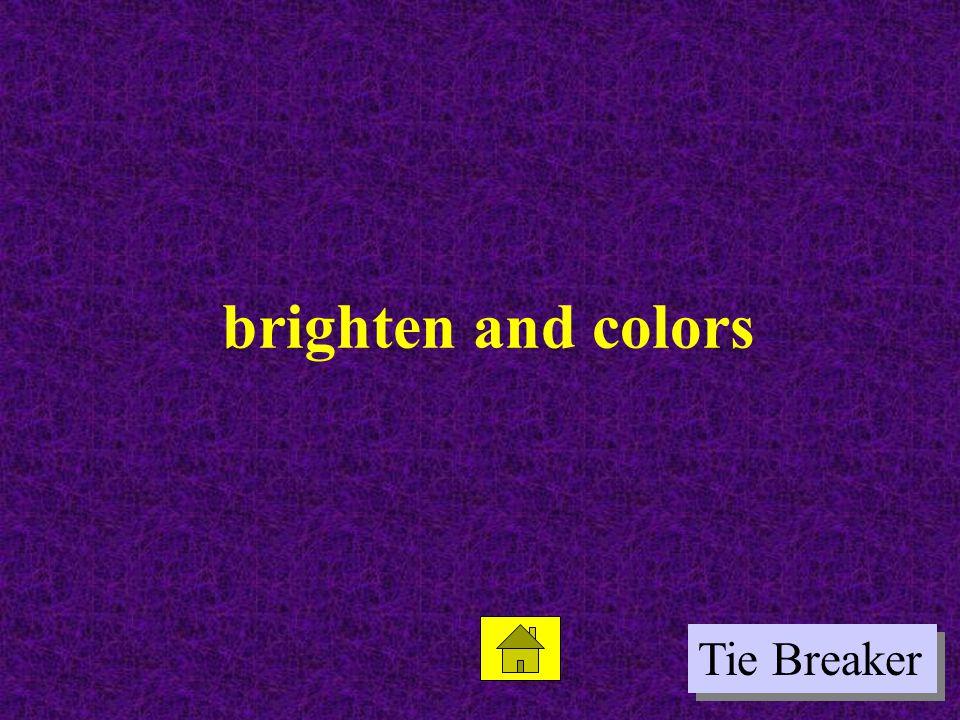 Tie Breaker brighten and colors