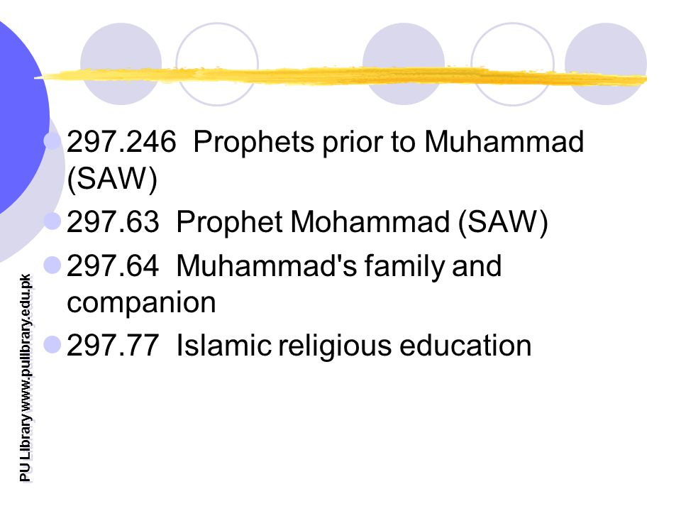 PU Library Prophets prior to Muhammad (SAW) Prophet Mohammad (SAW) Muhammad s family and companion Islamic religious education