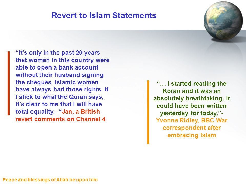 Peace and blessings of Allah be upon him Revert to Islam Statements Its only in the past 20 years that women in this country were able to open a bank