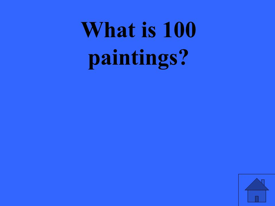 What is 100 paintings?