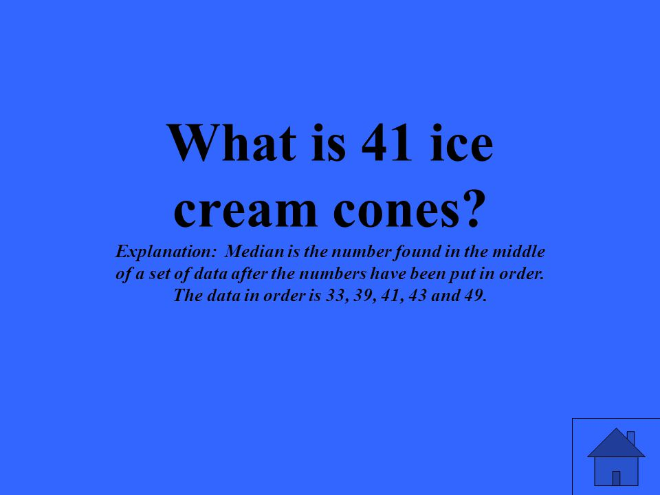 What is 41 ice cream cones.