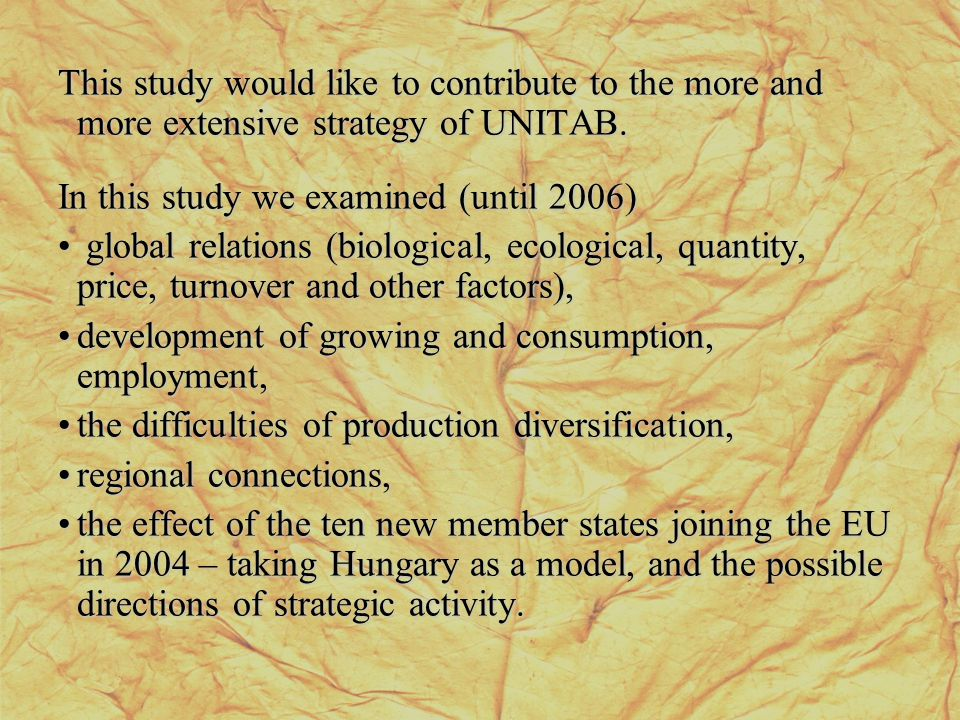 This study would like to contribute to the more and more extensive strategy of UNITAB. In this study we examined (until 2006) global relations (biolog